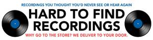 Hard To Find Recordings.
